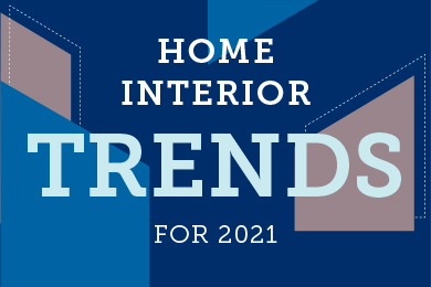 3 Home Trends That Are Set To Be Huge In 2021