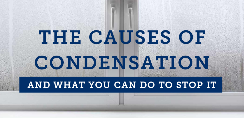 The Causes Of Condensation And What You Can Do To Stop It