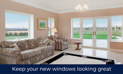 How to keep your New Windows Looking Great